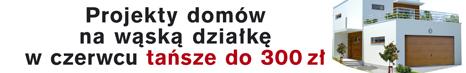 Rabat do 300 zł na projekty domów na wąską działkę