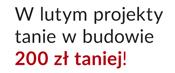 Promocja rabat 200 zł na projekty małe i tanie w budowie